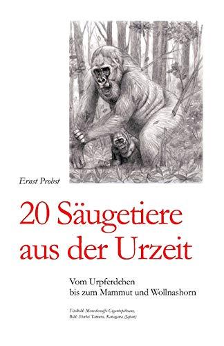 20 Säugetiere aus der Urzeit: Vom Urpferdchen bis zum Mammut und Wollnashorn