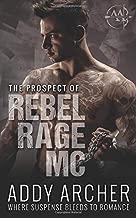 The Prospect (of Rebel Rage MC)