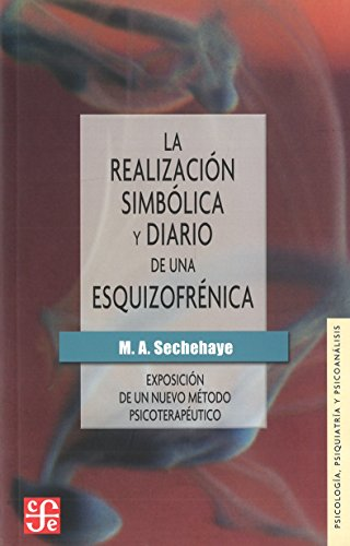 La realización simbólica y Diario de una esquizofrénica : exposición de un nuevo método psicote
