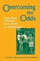 Overcoming the Odds: High Risk Children from Birth to Adulthood by Emmy Werner Ruth S Smith(1992-02-18)