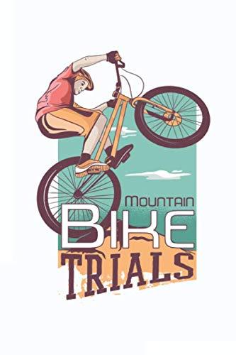 Mountain Bike Trials: Fahrradtour Radtour Tagebuch Notizbuch Für Mountainbiker, Radsportler, Radfahrer Und Fahrrad MTB Fans. Der handliche Begleiter für den Fahrrad Ausflug.