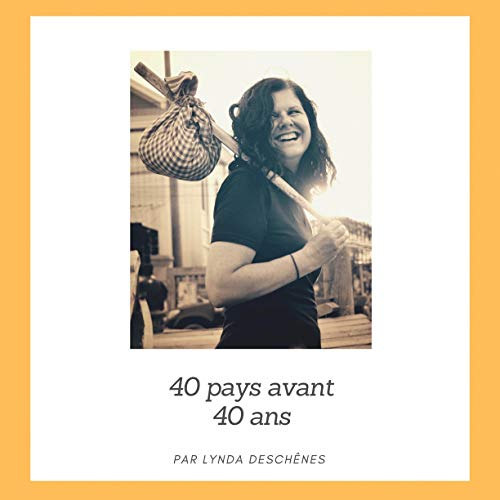 Quarante pays avant 40 ans [Forty Countries Before 40] cover art