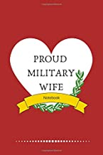 Proud Military Wife - Notebook: Lined Military Patriot Notebook / Journal in US Flag Colors. Novelty Gift Idea For Your Spouse for National Military ... Day. Time To Say Thank You For Supporting.