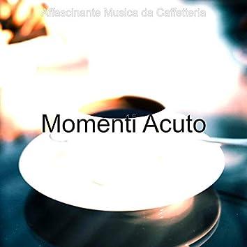 Momenti Acuto