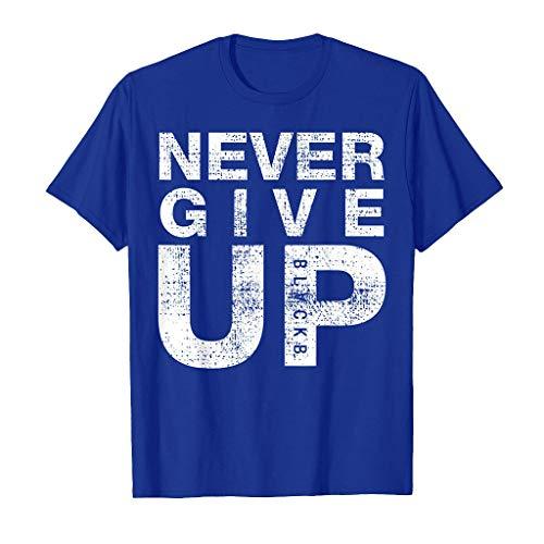 T-Shirt Unisexe à Manches Courtes et col Rond - Coupe Ample - pour Homme et Femme - Style décontracté - avec imprimé « Never Give Up » - Bleu - S