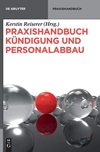 Praxishandbuch Kündigung und Personalabbau (De Gruyter Praxishandbuch)