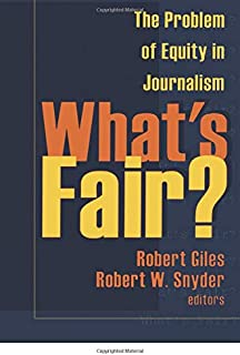 What's Fair?: The Problem of Equity in Journalism