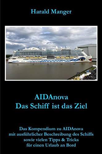 AIDAnova: Das Schiff ist das Ziel
