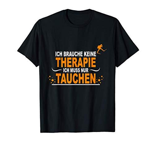 Cooles Tauchen Geschenk für Taucher - Therapie Tauchen FUN T-Shirt