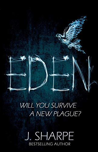 Eden: Will you survive a new plague? - a fast paced post-apocalyptic suspense novel