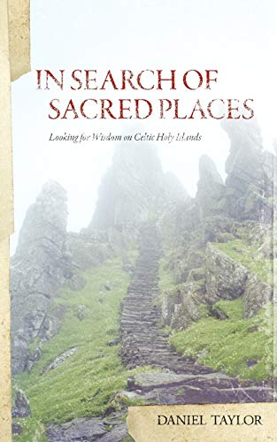 In Seach of Sacred Places: Looking for Wisdom on Celtic Holy Islands