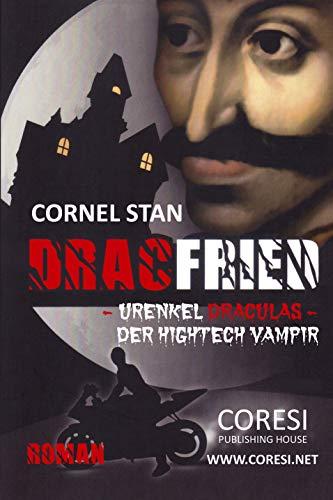 Dracfried – Urenkel Draculas – der Hightech Vampir: Roman
