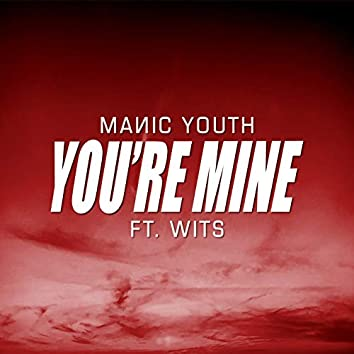 You're Mine (feat. Wits)