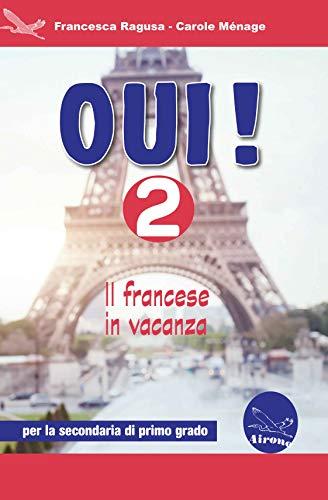 Oui! Il francese in vacanza. Per la Scuola media. Ediz. per la scuola. Con CD-Audio: 2