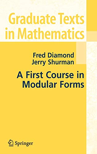 A First Course in Modular Forms (Graduate Texts in Mathematics, 228)