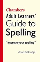 Chambers Adult Learners' Guide to Spelling