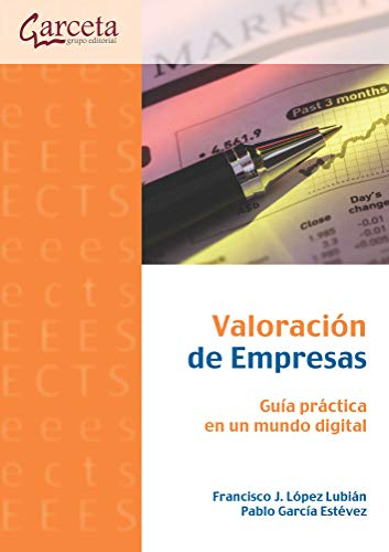 Valoración de empresas. Guía práctica en un mundo digital: Guía práctica en un mundo digital