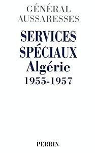 Book's Cover ofServices spéciaux Algérie 1955-1957 : Mon témoignage sur la torture