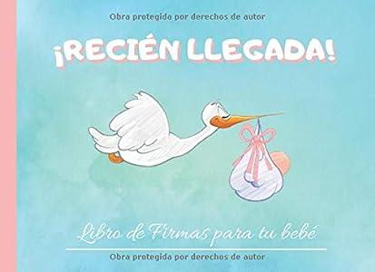 ¡RECIÉN LLEGADA!:: LIBRO DE FIRMAS PARA TU BEBÉ   NIÑA   PERMITE QUE TUS AMIGOS Y FAMILIARES FIRMEN Y DEJEN SUS COMENTARIOS Y SUS MEJORES DESEOS PARA ... DE REGALOS RECIBIDOS   ALBUM FAMILIAR  