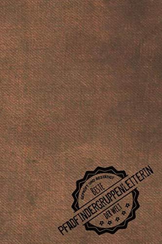 Geprüft und Bestätigt beste Pfadfindergruppenleiterin der Welt: inkl. Terminplaner 2020 ★   Das perfekte Geschenk für Trainerin / Lehrerin die ... beibringt - Geschenkidee - Geschenke