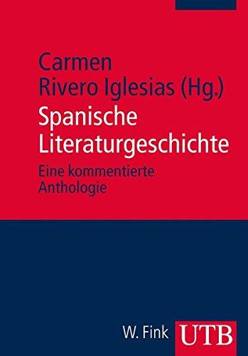 Spanische Literaturgeschichte: Eine kommentierte Anthologie