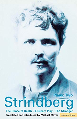 Strindberg: Plays: Two (The Dance of Death / A Dream Play / The Stronger) (Vol 2)