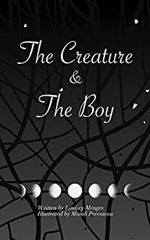 The Creature & The Boy by [Lindsey Menges, Mandi Prevoteau]