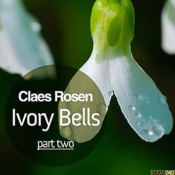 Ivory Bells, Pt. 2