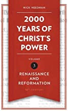 2,000 Years of Christ's Power Vol. 3: Renaissance and Reformation (Grace Publications)