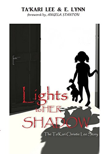 Lights To Her Shadow: The Ta'kari Lee Christie Story (English Edition)