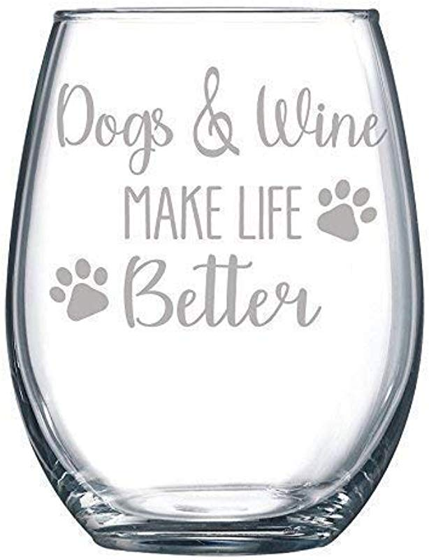 Dogs And Wine Make Life Better Funny Gift Laser Etched Wine Glass Cursive 17 Oz