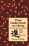 Three Golden Pearls on a String: The Esoteric Teachings of Karate-Do and the Mystical Journey of a Warrior Priest: The Esoteric Teachings of Karate-Do & the Mystical Journey - Thomas White