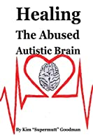 Healing the Abused Autistic Brain