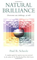 Natural Brilliance: Overcome Any Challenge...at Will