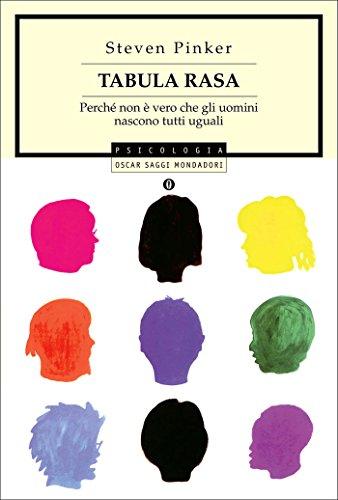 Tabula rasa: Perchè non è vero che gli uomini nascono tutti uguali (Oscar saggi Vol. 792)