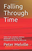 Falling Through Time: Taken from voluntary memory downloads during the Kras insurgency on Pious VIII M21.428 (The Valdick Chronicles)