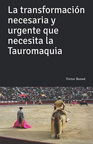 La transformación necesaria y urgente que necesita la Tauromaquia