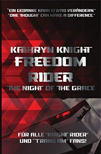 Freedom Rider 1 -: Knight Rider - The Night of the Grace (deutschsprachig)