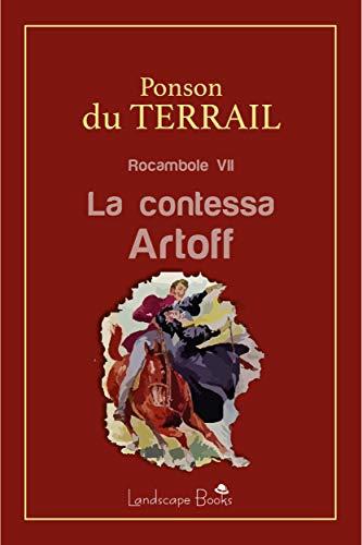Ponson Du Terrail - Rocambole. La contessa Artoff (2020)