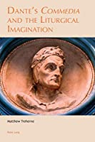 Dante's Commedia and the Liturgical Imagination (Leeds Studies on Dante)