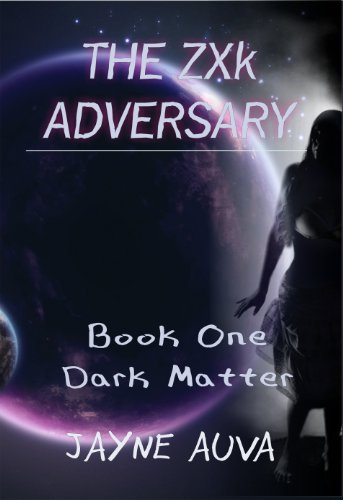 Title: The ZXk Adversary Book 1 Dark Matter