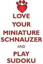 LOVE YOUR MINIATURE SCHNAUZER AND PLAY SUDOKU MINIATURE SCHNAUZER SUDOKU LEVEL 1 of 15