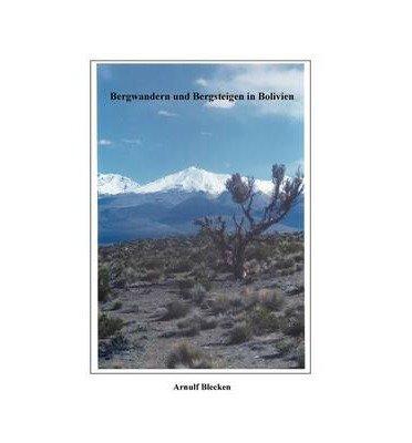 [ BERGWANDERN UND BERGSTEIGEN IN BOLIVIEN (GERMAN) ] BY Blecken, Arnulf ( Author ) [ 2000 ] Paperback