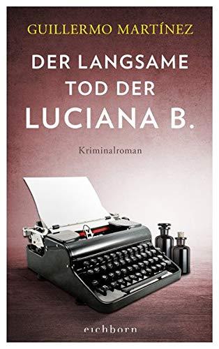 Buchseite und Rezensionen zu 'Der langsame Tod der Luciana B: Kriminalroman' von Guillermo Martínez