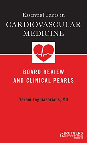 Essential Facts in Cardiovascular Medicine: Board Review and Clinical Pearls