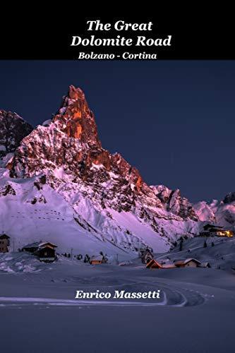 The Great Dolomite Road Bolzano - Cortina (English Edition)