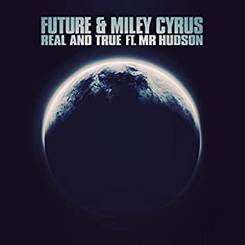 Real and True feat. Miley Cyrus & Mr Hudson by Future