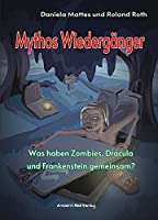 Mythos Wiedergaenger: Was haben Zombies, Dracula und Frankenstein gemeinsam?