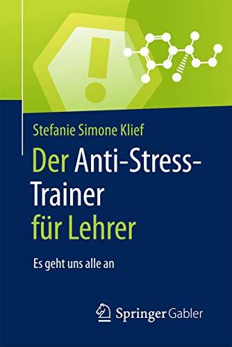 Der Anti-Stress-Trainer für Lehrer: Es geht uns alle an