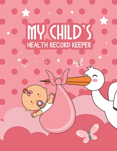 My Child's Health Record Keeper: Baby healthcare information book for keep tracking babies' daily health condition growth and doctor timely visit